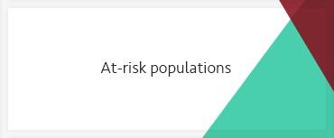 At-risk populations