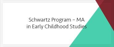 Schwartz Program – MA in Early Childhood Studies